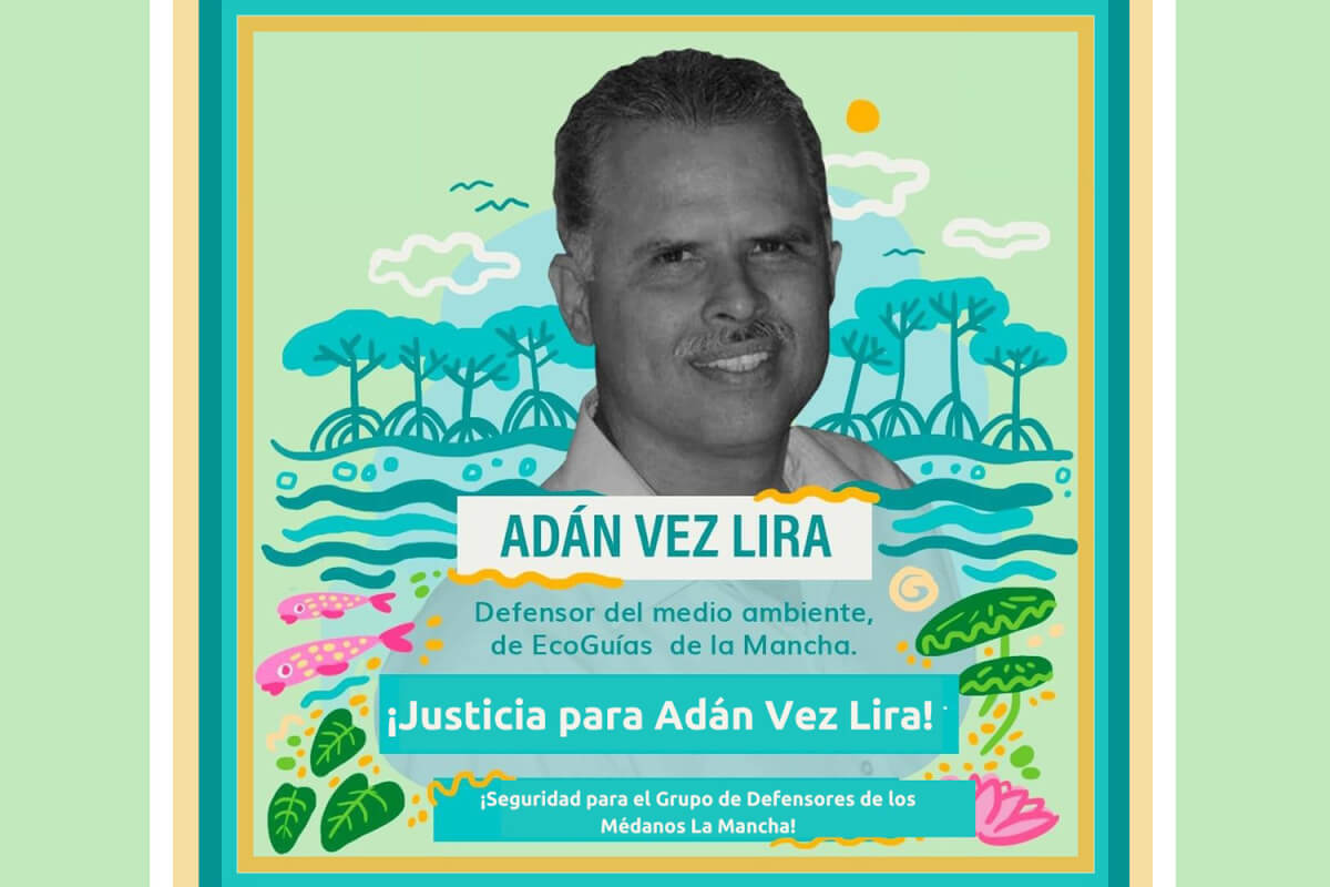 A un año de impunidad por el asesinato de Adán Vez, continúa el hostigamiento a defensores de La Mancha, Veracruz